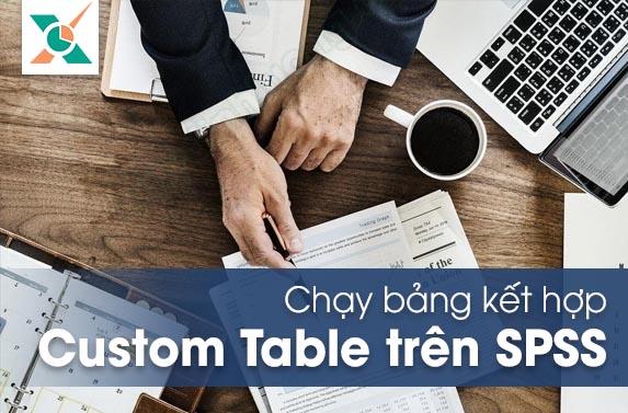 Chạy bảng kết hợp custom table spss