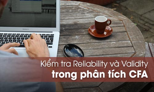 Kiểm tra reliability và validity AMOS
