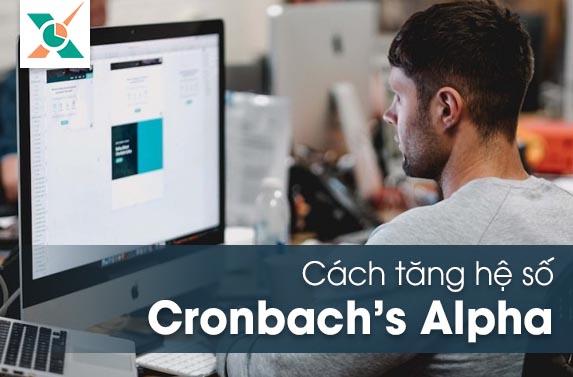 cách tăng hệ số Cronbach Alpha