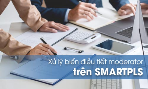 Xử lý biến điều tiết moderator trên SMARTPLS